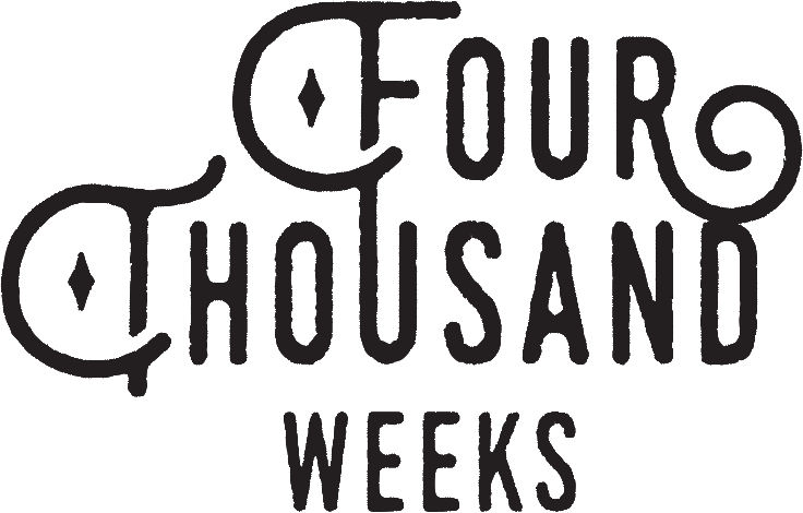 Four Thousand Weeks